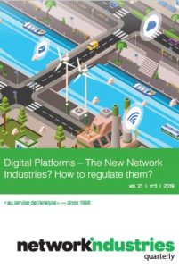 Network Industries Quarterly, Vol. 21, No. 3 – Digital Platforms – The New Network Industries? How to regulate them?