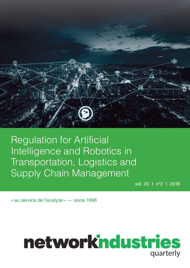 Network Industries Quarterly, Vol. 20, No. 2 – Regulation for Artificial Intelligence and Robotics in Transportation, Logistics and Supply Chain Management