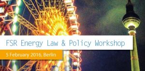 FSR EU Energy Law & Policy Workshop-Berlin