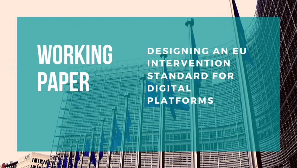 Working Paper: Designing an EU intervention standard for digital platforms