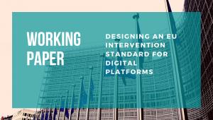 Working Paper: Designing an EU intervention standard for digital platforms