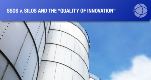 """SSOs v. Silos and the """"Quality of Innovation"""""""