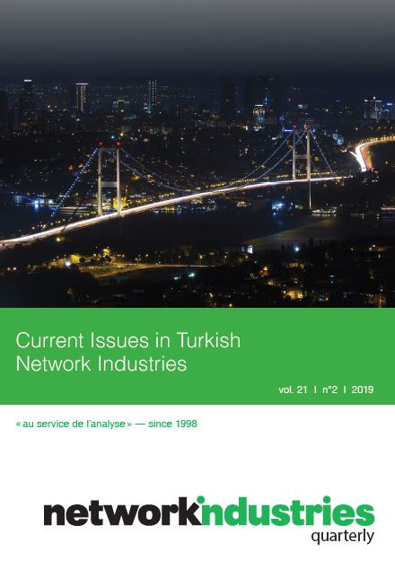 Network Industries Quarterly, Vol. 21, No. 2-Current Issues in Turkish Network Industries