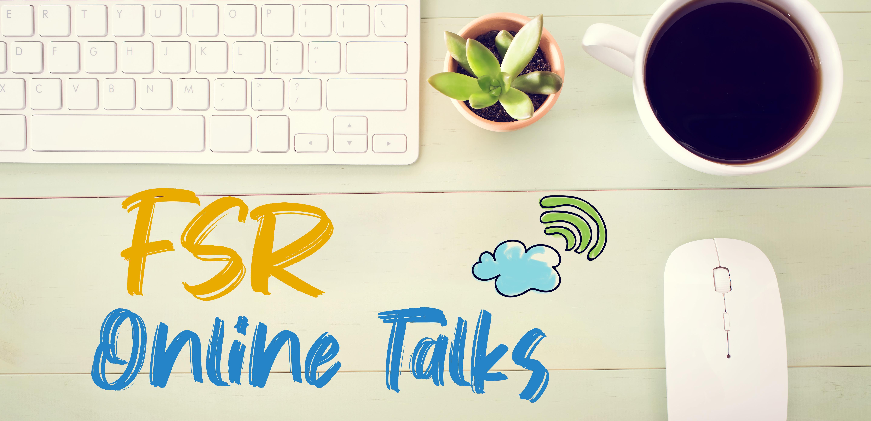 FSR online talks