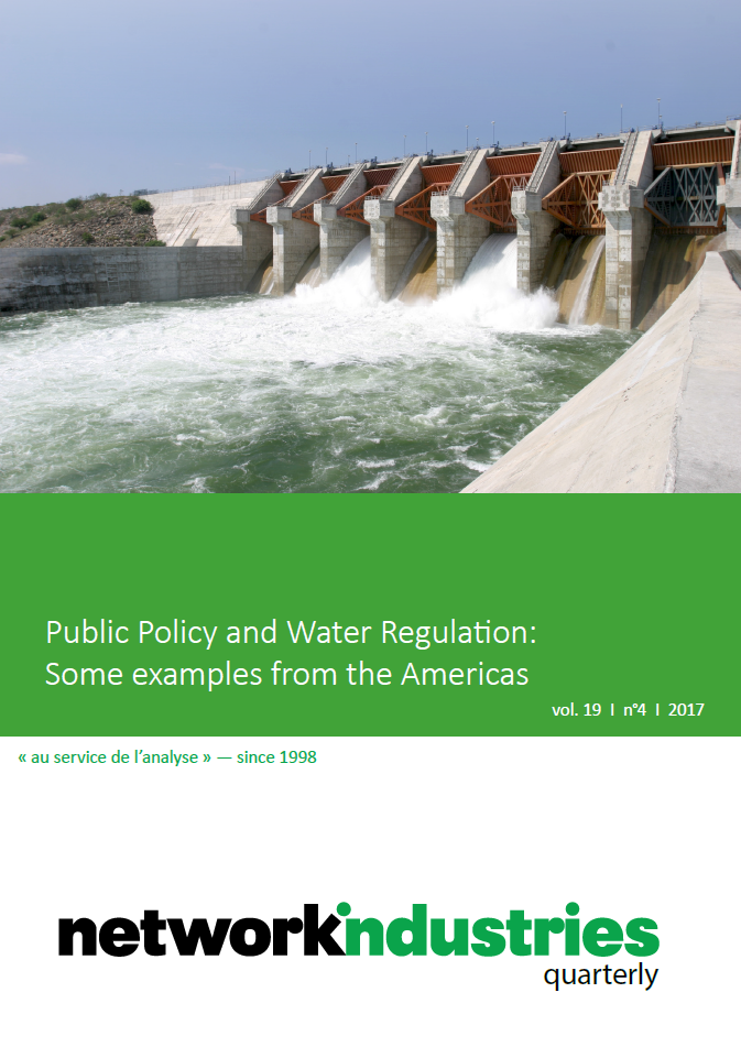 Network Industries Quarterly, Vol. 19, No. 4 – Public Policy and Water Regulation: Some examples from the Americas